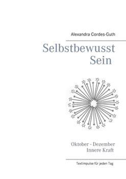 Paperback Selbstbewusst Sein - Innere Kraft: Band 4 [German] Book