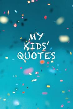 Paperback My Kids' Quotes: quote and memory book, cute keepsake journal of things your children say Book