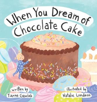 Hardcover When You Dream of Chocolate Cake Book