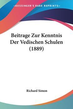 Paperback Beitrage Zur Kenntnis der Vedischen Schulen [German] Book