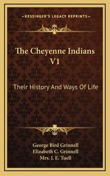 Hardcover The Cheyenne Indians V1 : Their History and Ways of Life Book