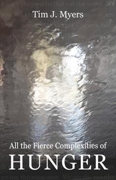 Paperback All the Fierce Complexities of Hunger Book