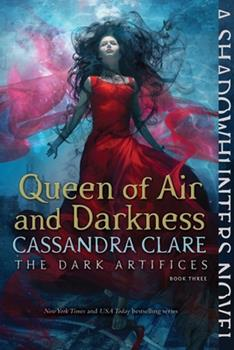 Queen of Air and Darkness - Book  of the Shadowhunter Chronicles