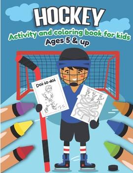 Paperback Hockey Activity and Coloring Book for Kids Ages 5 and Up : Over 20 Fun Designs for Boys and Girls - Educational Worksheets [Large Print] Book