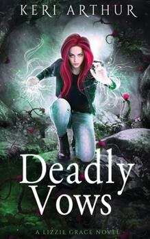 Deadly Vows - Book #6 of the Lizzie Grace