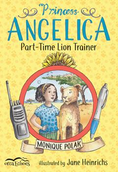 Princess Angelica, Part-Time Lion Trainer 1459815475 Book Cover
