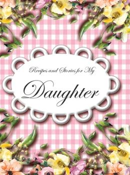Hardcover Recipes and Stories for My Daughter Book
