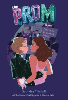 Hardcover The Prom: A Novel Based on the Hit Broadway Musical Book