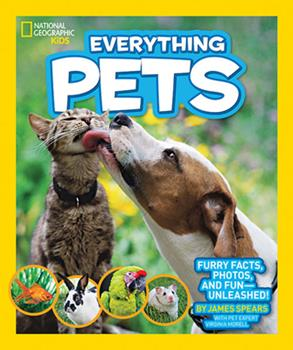 Everything Pets: Furry facts, photos, and fun-unleashed! - Book  of the National Geographic Kids Everything