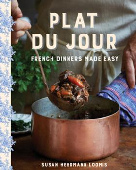 Plat du Jour: French Dinners Made Easy 1682684504 Book Cover
