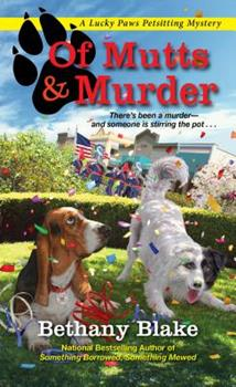 Of Mutts and Murder - Book #6 of the Lucky Paws Petsitting Mystery