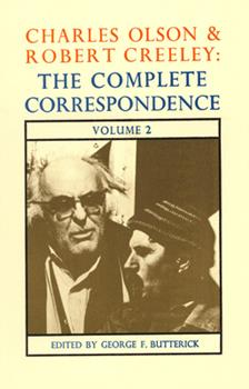 Charles Olson & Robert Creeley: The Complete Correspondence (Charles Olson and Robert Creeley) 0876855613 Book Cover