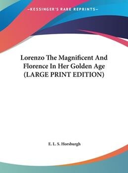 Hardcover Lorenzo the Magnificent and Florence in Her Golden Age [Large Print] Book