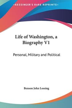 Hardcover Life of Washington, a Biography V1: Personal, Military and Political Book