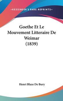 Hardcover Goethe et le Mouvement Litteraire de Weimar Book