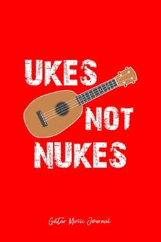 Paperback Guitar Music Journal : Ukes Not Nukes Ukelele Cool Music Instrument Christmas Gift - Red Ruled Lined Notebook - Diary, Writing, Notes, Gratitude, Goal Journal - 6x9 120 Pages Book