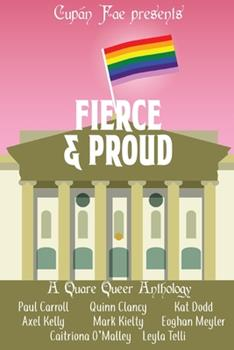 Paperback Fierce & Proud: A Quare Queer Anthology of LGBT Fiction Book