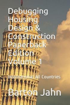 Paperback Debugging Housing Design & Construction Volume 1 All Illustrations Book