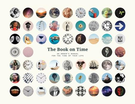 Paperback The Book on Time: An Owner's Manual for the Time of Your Life Book