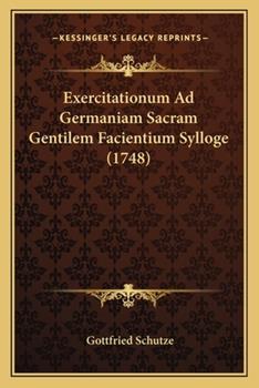 Paperback Exercitationum Ad Germaniam Sacram Gentilem Facientium Sylloge Book