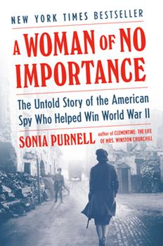 Hardcover A Woman of No Importance : The Untold Story of the American Spy Who Helped Win World War II Book