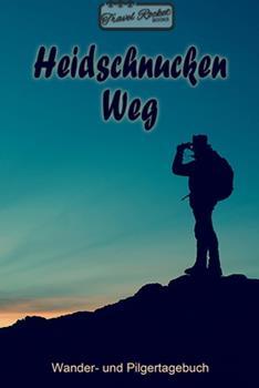 Paperback TRAVEL ROCKET Books - Heidschnucken Weg - Wander- und Pilgertagebuch : Zum Eintragen und Ausf�llen - Wanderungen - Bergwandern - Klettertouren - H�ttentouren - Outdoor - Packliste - Tolles Geschenk F�r Wanderer [German] Book
