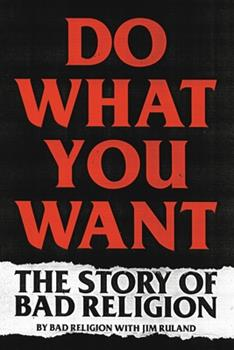 Paperback Do What You Want: The Story of Bad Religion Book
