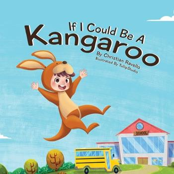 Paperback If I Could Be A Kangaroo Book