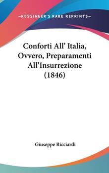 Hardcover Conforti All' Italia, Ovvero, Preparamenti All'Insurrezione Book