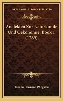 Hardcover Analekten Zur Naturkunde Und Oekonomie, Book 1 (1789) Book