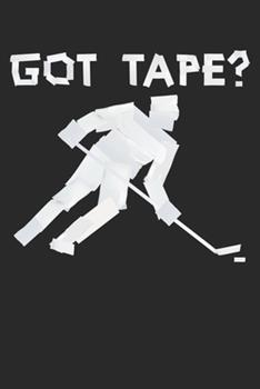 Paperback Got Tape Hockey Duct Tape : Unlined / Plain Tape Notebook / Journal Sketchbook Gift - Large ( 6 X 9 Inches ) - 120 Pages -- Softcover Book