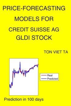Paperback Price-Forecasting Models for Credit Suisse AG GLDI Stock Book
