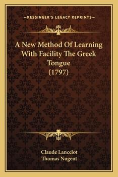 Paperback A New Method of Learning with Facility the Greek Tongue Book