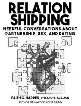 Paperback Relationshipping: An Introduction to Conversations about Partnership, Sex, and Dating Book