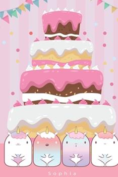 Paperback Sophia : Birthday Unicorn Cake - Personalized Blank Lined Journal Notebook Gift for Girls, Women Book