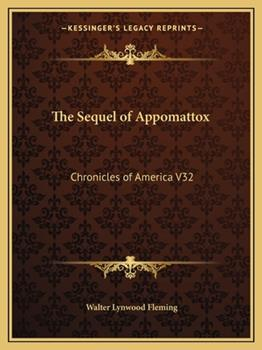 Paperback The Sequel of Appomattox : Chronicles of America V32 Book