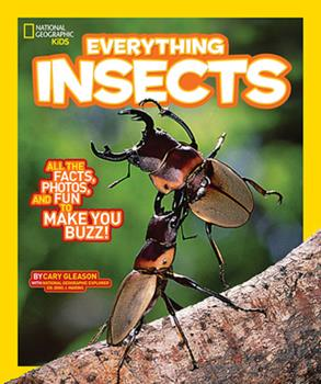 National Geographic Kids Everything Insects: All the Facts, Photos, and Fun to Make You Buzz - Book  of the National Geographic Kids Everything