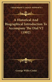 Hardcover A Historical and Biographical Introduction to Accompany the Dial V2 (1902) Book