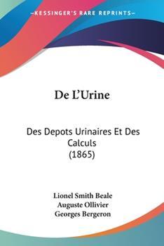 Paperback De L'Urine : Des Depots Urinaires et des Calculs (1865) Book