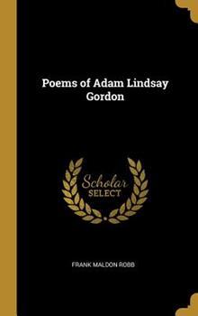 Hardcover Poems of Adam Lindsay Gordon Book