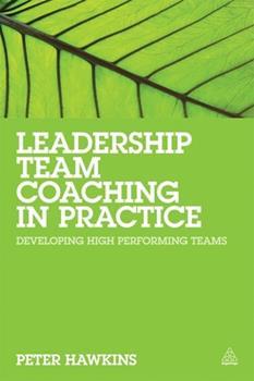 Paperback Leadership Team Coaching in Practice : Developing High-Performing Teams Book