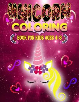 Paperback Unicorn COLORING Book for Kids Ages 4-8 : Brave & Beautiful: a Coloring Book for Girls, Great Gift for Boys & Girls, Ages 4-8 Book