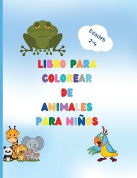 Paperback Libro para colorear de animales para ni?os: Impresionante libro con animales f?ciles de colorear para su ni?o peque?o - Bosques de animales para prees [Spanish] Book