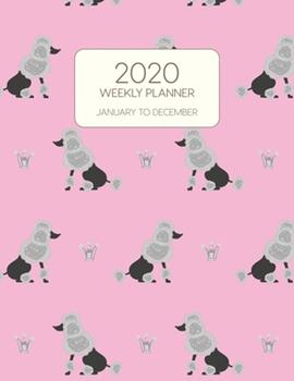 Paperback 2020 Weekly Planner January to December: Dated With To Do Notes And Inspirational Quotes - Grey Standard Poodle Pink Book