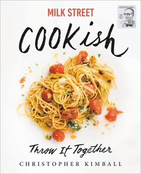Hardcover Milk Street: Cookish : Throw It Together: Big Flavors. Simple Techniques. 200 Ways to Reinvent Dinner Book