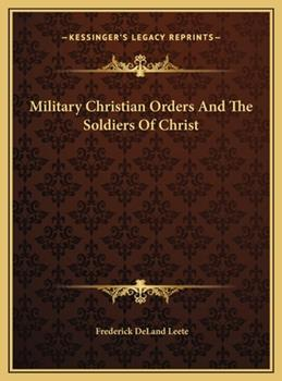 Hardcover Military Christian Orders and the Soldiers of Christ Book