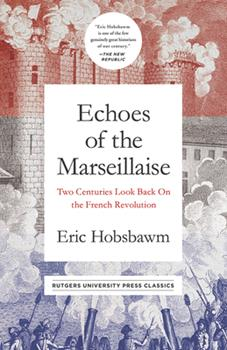 Echoes of the Marseillaise: Two Centuries Look Back on the French Revolution 0813515246 Book Cover