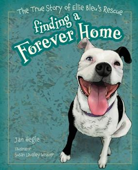 Paperback Finding a Forever Home: The True Story of Ellie Bleu's Rescue Book