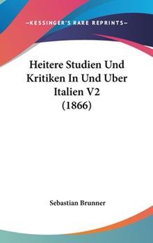 Hardcover Heitere Studien und Kritiken in und Uber Italien V2 Book