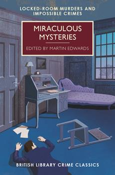 Miraculous Mysteries: Locked-Room Murders and Impossible Crimes 1464207445 Book Cover